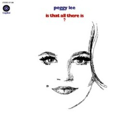 Peggy Lee – Is That All There Is?