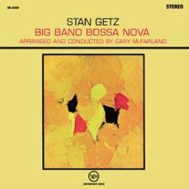 Stan Getz & Gary McFarland –  Big Band Bossa Nova