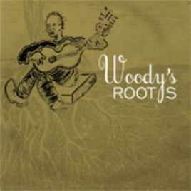 Woody Guthrie – Woody's Roots