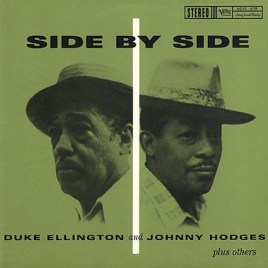 Duke Ellington and Johnny Hodges – Side By Side