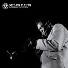Miles Davis – Bopping the Blues
