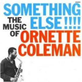 Ornette Coleman – Something Else! The Music of Ornette Coleman