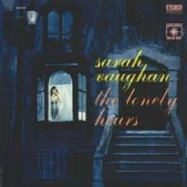 Sarah Vaughan – The Lonely Hours