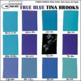 Tina Brooks – True Blue
