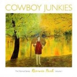 Cowboy Junkies – The Nomad Series Renmin Park Volume 1