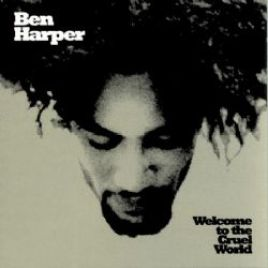Ben Harper – Welcome to the Cruel World