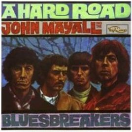John Mayall and the Bluesbreakers – A Hard Road