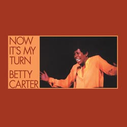 Betty Carter – Now It's My Turn