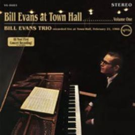 Bill Evans Trio – Bill Evans at Town Hall…….Volume One
