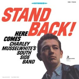 Charley Musselwhite's South Side Band – Stand Back