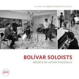 Bolivar Soloists – Musica de Astor Piazzolla