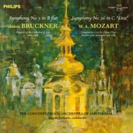 """Bruckner – Symphony No. 5 in B flat / Mozart – Symphony No. 36 in C, """"Linz"""""""