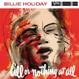 Billie Holiday : All or Nothing at All