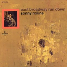 Sonny Rollins : East Broadway Run Down
