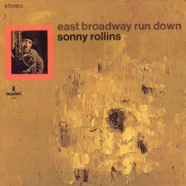 Sonny Rollins : East Broadway Run Down