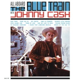 Johnny Cash – All Aboard The Blue Train