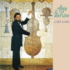 Apres Un Reve : Gary Karr and Harmon Lewis