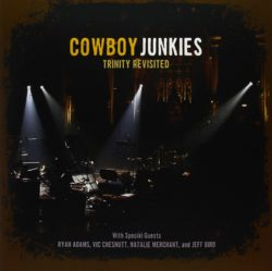 Cowboy Junkies : Trinity Revisited