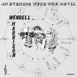 Wendell Harrison : An Evening With The Devil