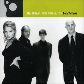 Lisa Ekdahl – Peter Nordahl Trio : Back To Earth