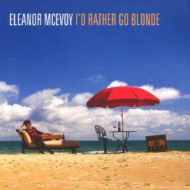 Eleanor McEvoy : I'd Rather Go Blonde