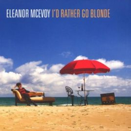 Eleanor McEvoy : I'd Rather Go Blonde