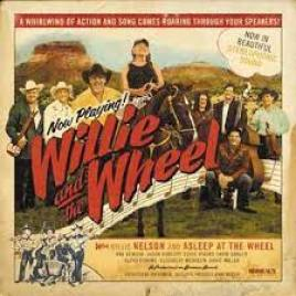 Willie Nelson : Willie and the Wheel : Asleep at the Wheel