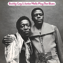 Buddy Guy & Junior Wells : Play The Blues
