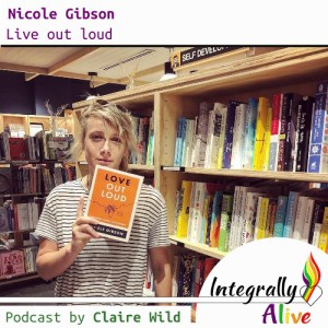 09_integrally_alive_podcast_2018-10-09_love_out_loud_with_nicole_gibson