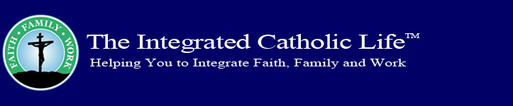 The Integrated Catholic Life™