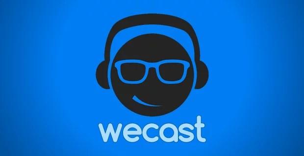 Wecast no Android, ajude a financiar essa idéia.