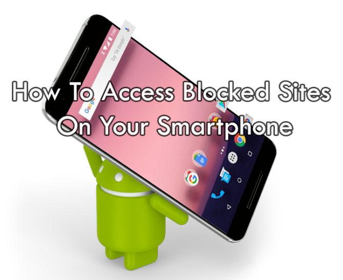 Как получить доступ к заблокированным сайтам на вашем смартфоне