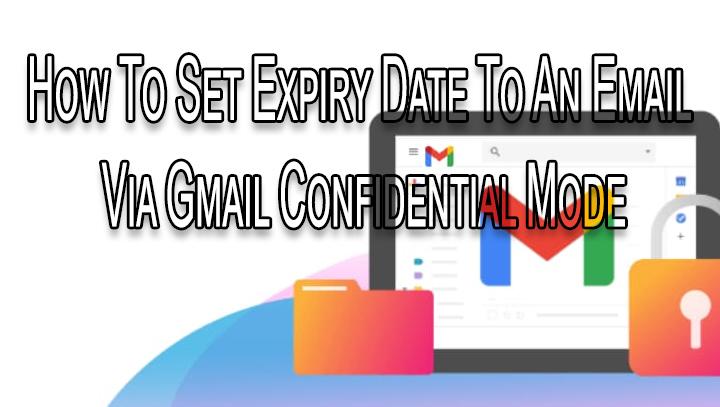 Как установить дату истечения срока действия для электронного письма через конфиденциальный режим Gmail