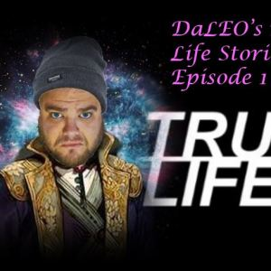 Introducing: DaLEO's Real Life Stories, Episode 1