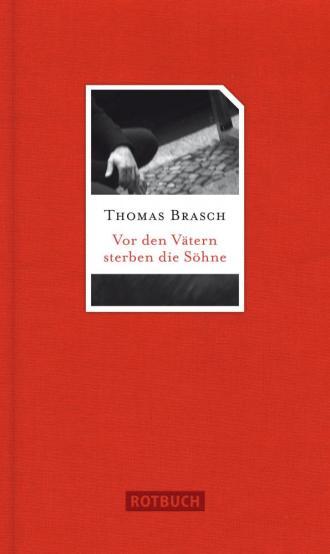 Thomas Brasch_Vor den Vätern sterben die Söhne