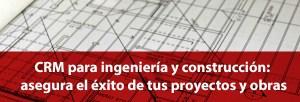 CRM Ingeniería y Construcción