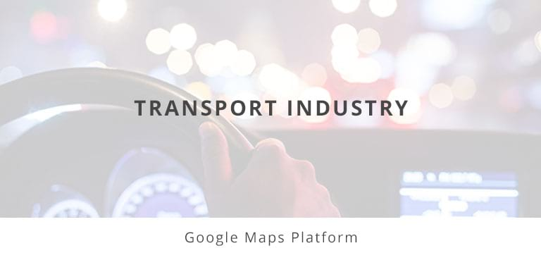 Google Maps Platform Transport Industry