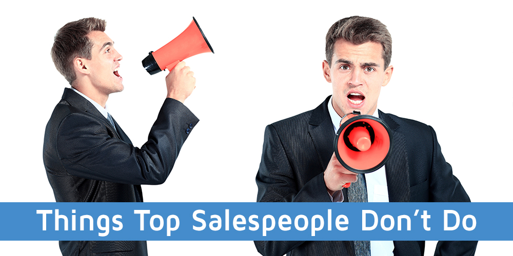 Things that Top Salespeople Don't Do