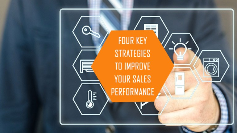 Four Key Strategies to Improve Your Sales Performance