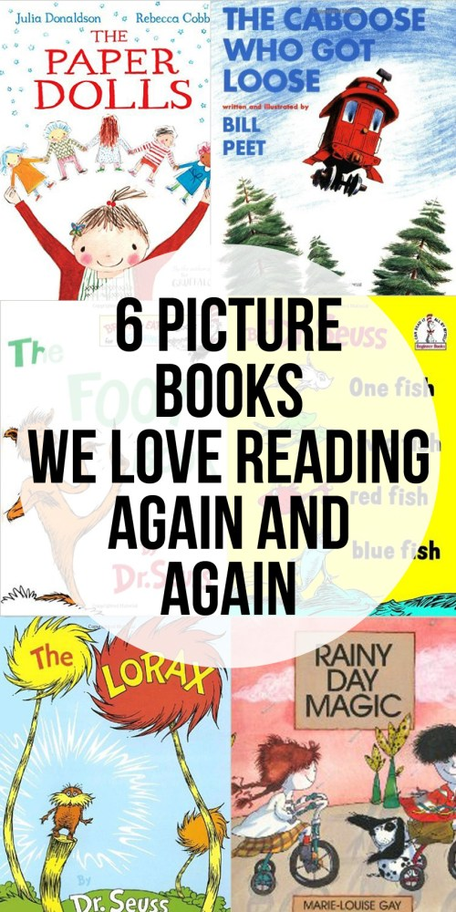 6 Picture Books We Love Reading Again and Again - if we were to only own 6 picture books, these would be them.