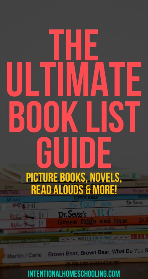 The Ultimate Book List Guide - Lists of Best Picture Books, Best Read Aloud Novels, Best Chapter Books, Best Classic Novels and More