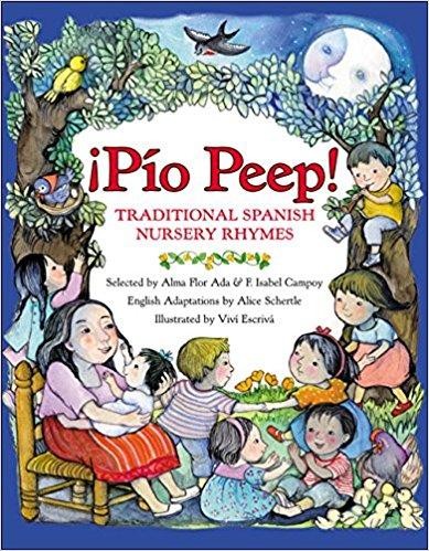 ¡Pío Peep!: Traditional Spanish Nursery Rhymes