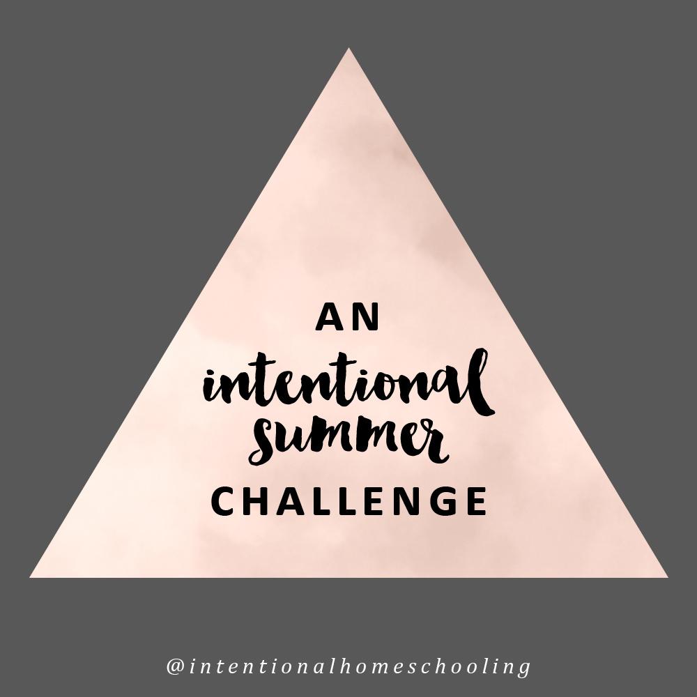 An Intentional Summer - a challenge for homeschool moms
