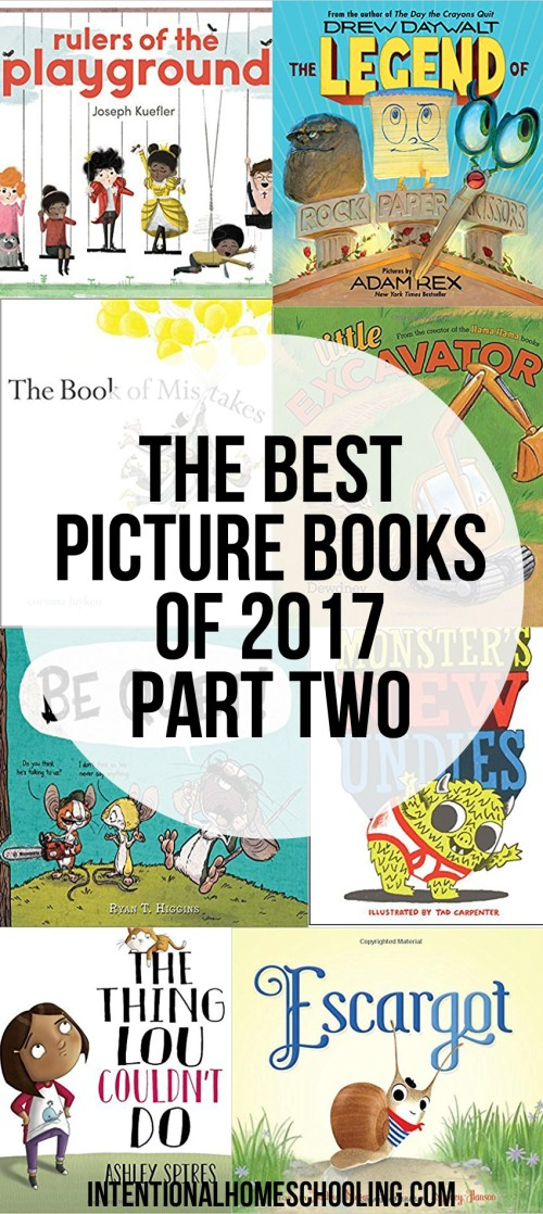 The Best Picture Books of 2017! One's you'll want to read to your kids, and some that will actually have them laughing out loud.