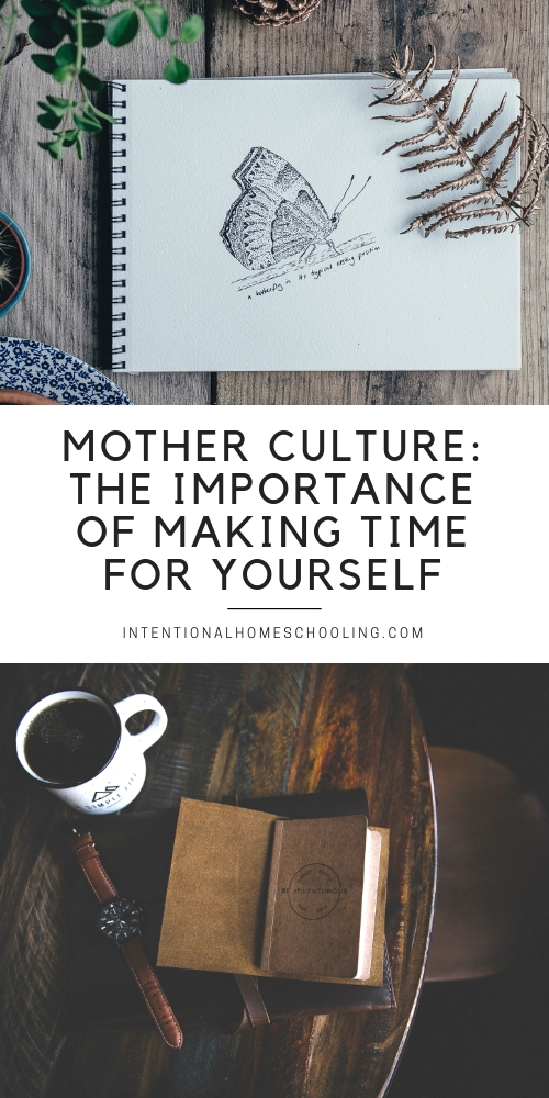 Mother Culture - the importance of making time for yourself and continuing to learn as a mom