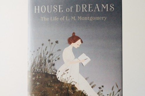 House of Dreams: The Life of L. M. Montgomery middle grade book review