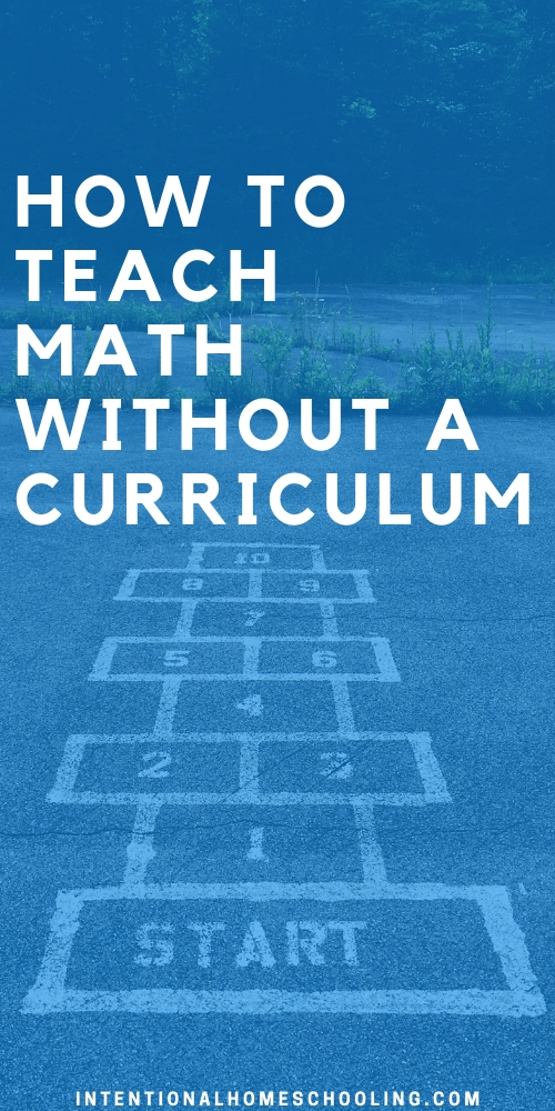 How to Teach Math Without a Curriculum - easy ways to teach kids math