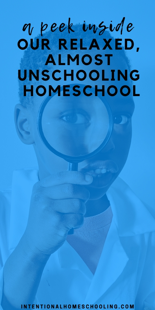 A look inside our relaxed, minimal, almost unschooling homeschool