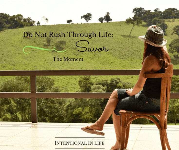 Don't Rush Through Life: Savor the Moment