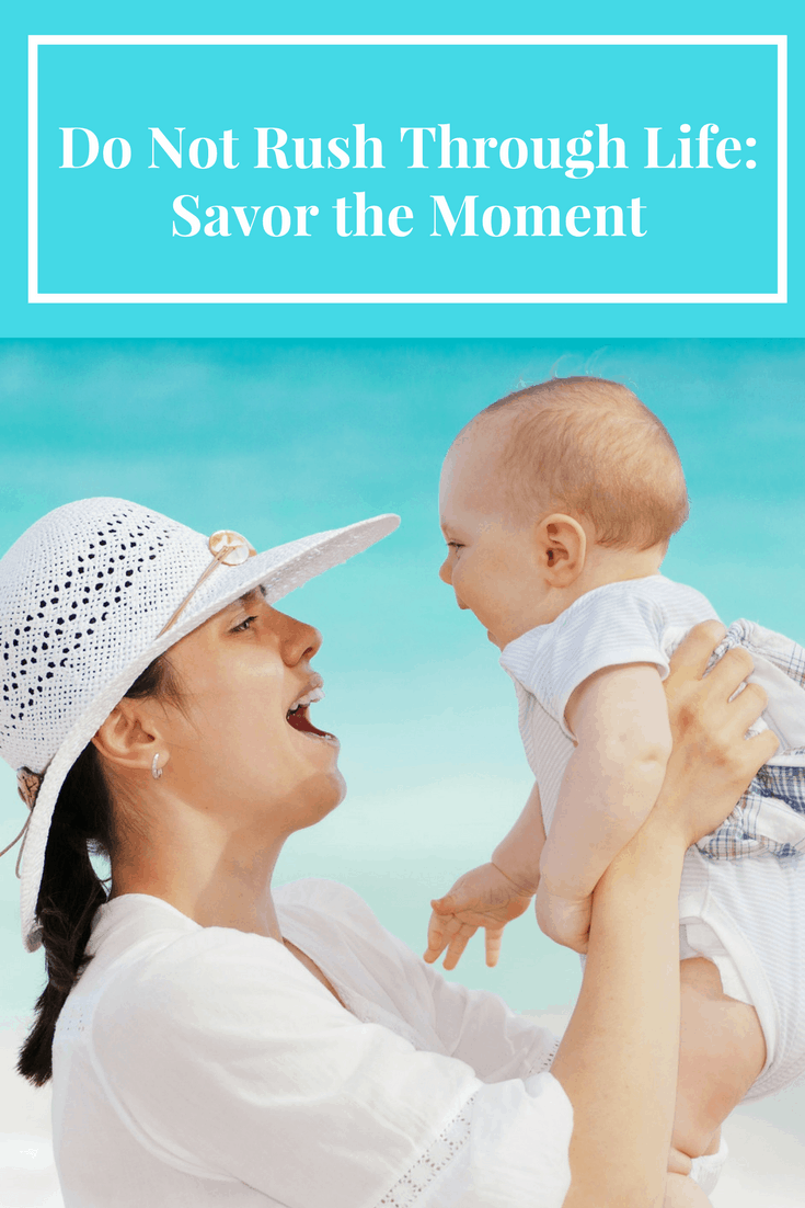 Have you ever felt like you are rushing through life? Like every minute is accounted for? Don't rush through life mama. Savor the moment. Here's how.